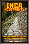 Inca Footprints: Complete Guide To Cu...