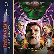 Dan Dare: Prisoners of Space Audiobook by Colin Brake Narrated by Ed Stoppard, Geoff McGivern, Heida Reed, Michael Cochrane, Raad Rawi