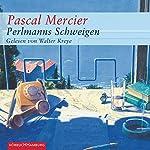 Perlmanns Schweigen | Pascal Mercier