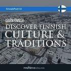 Learn Finnish: Discover Finnish Culture & Traditions Vortrag von  Innovative Language Learning LLC Gesprochen von:  FinnishPod101.com