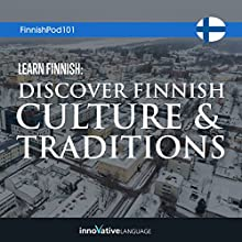 Learn Finnish: Discover Finnish Culture & Traditions Lecture Auteur(s) :  Innovative Language Learning LLC Narrateur(s) :  FinnishPod101.com