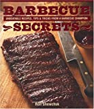 img - for Barbecue Secrets: Unbeatable Recipes, Tips and Tricks from a Barbecue Champion book / textbook / text book