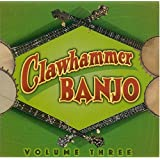 Clawhammer Banjo Volume Three ~ Various Artists