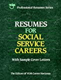 Resumes for Social Service Careers (Vgm Professional Resumes)
