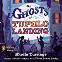 The Ghosts of Tupelo Landing: A Three Times Lucky Book #2 Audiobook by Sheila Turnage Narrated by Lauren Fortgang