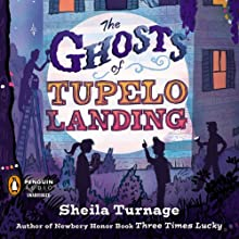 The Ghosts of Tupelo Landing: A Three Times Lucky Book #2 (       UNABRIDGED) by Sheila Turnage Narrated by Lauren Fortgang