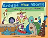 Trisha Speed Shaskan Around the World with the Percussion Family! (Musical Families)