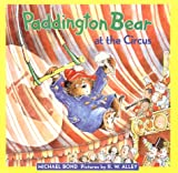 Paddington at the Circus (0694004154) by Bond, Michael