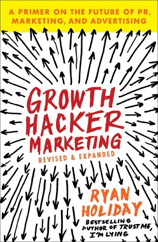 Growth Hacker Marketing: A Primer on the Future of PR, Marketing, and Advertising - Malaysia Online Bookstore