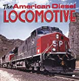 Brian Solomon The American Diesel Locomotives