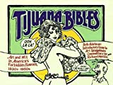 Tijuana Bibles: Art and Wit in America's Forbidden Funnies, 1930s-1950s (1904989187) by Adelman, Bob