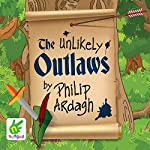 The Unlikely Outlaws | Philip Ardagh