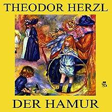 Der Hamur (       ungekürzt) von Theodor Herzl Gesprochen von: Walter Gellert