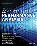 Art of Computer Systems Performance Analysis: Techniques For Experimental Design Measurements Simulation and Modeling