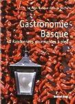 Gastronomie Basque - 40 Randonn�es Go...