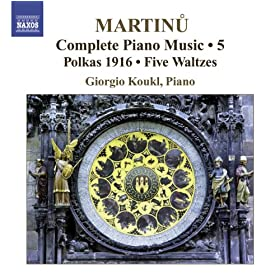 Martinu: Complete Piano Music, Vol. 5 Complete Piano Music Vol. 7 Giorgio Koukl, Piano