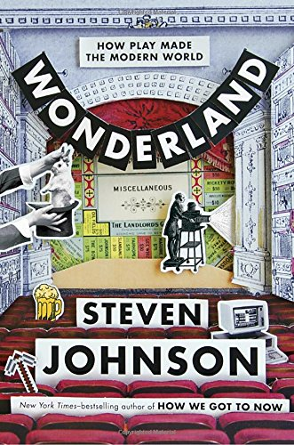 Wonderland: How Play Made the Modern World by Steven Johnson cover