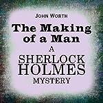 Sherlock Holmes: The Making of a Man | John Worth
