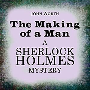 Sherlock Holmes: The Making of a Man Audiobook
