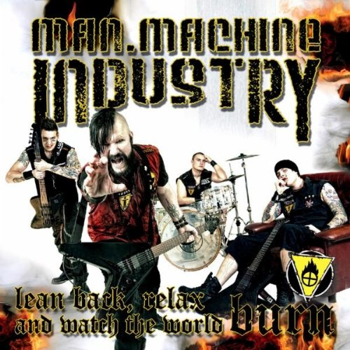 Man Machine Industry - Lean Back, Relax and Watch the World Burn