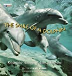 The Smile Of A Dolphin: Remarkable Ac...