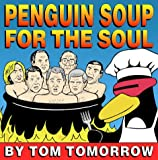 Penguin Soup for the Soul: A Novel (0312193165) by Tomorrow, Tom