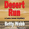 Desert Run: A Lena Jones Mystery, Book 4 (       UNABRIDGED) by Betty Webb Narrated by Marguerite Gavin