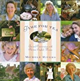 Time for Tea: Tea and Conversation with Thirteen English Women