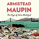 The Days of Anna Madrigal: A Novel (Tales of the City) (       UNABRIDGED) by Armistead Maupin Narrated by Kate Mulgrew
