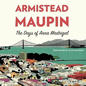 The Days of Anna Madrigal: A Novel (Tales of the City) | [Armistead Maupin]