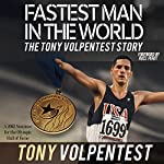 Fastest Man in the World | Tony Volpentest