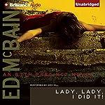 Lady, Lady, I Did It!: An 87th Precinct Novel, Book 14 | Ed McBain