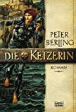Die Ketzerin: Roman - Peter Berling