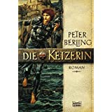 "Die Ketzerin: Romanvon ""Peter Berling"""