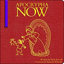 Apocrypha Now Audiobook by Mark Russell, Shannon Wheeler Narrated by James Urbaniak