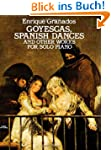 Goyescas, Spanish Dances and Other Wo...