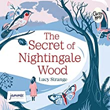 The Secret of Nightingale Wood | Livre audio Auteur(s) : Lucy Strange Narrateur(s) : Lucy Strange
