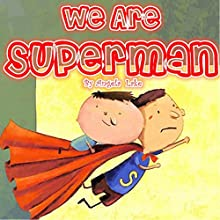 We Are Superman Audiobook by Angela Lake Narrated by Arianna Albanese