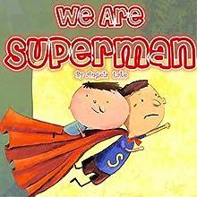 We Are Superman | Livre audio Auteur(s) : Angela Lake Narrateur(s) : Arianna Albanese