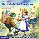 Through the Looking-Glass Hörspiel von Lewis Carroll Gesprochen von: Marianne Graffam, Gordon Griffin