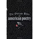 The Outlaw Bible of American Poetry ~ Alan Kaufman