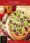 Pizza Recipes : 50 Quick, Easy & Deli...
