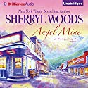 Angel Mine (       UNABRIDGED) by Sherryl Woods Narrated by Christina Traister