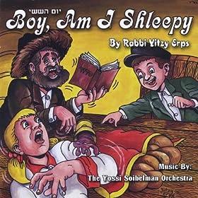 Yom Hashishi - Boy Am I Shleepy