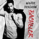 Bachelor: Rixton Falls Series, Book 2 Audiobook by Winter Renshaw Narrated by Elizabeth Hart, Nelson Hobbs