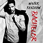 Bachelor: Rixton Falls Series, Book 2 | Winter Renshaw