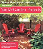 Step-by-Step Yard  &  Garden Projects (Better Homes  &  Gardens)
