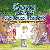 Kasey and the Dream Forest: Songs of the Dream Forest