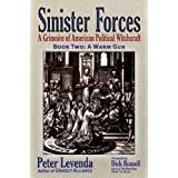 Sinister Forces�A Warm Gun: A Grimoire of American Political Witchcraft (Sinister Forces: A Grimoire of American Political Witchcraft) (Bk. 2) ~ Peter Levenda