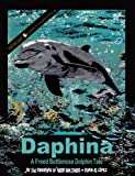 img - for Daphina - A Freed Bottlenose Dolphin Tale book / textbook / text book